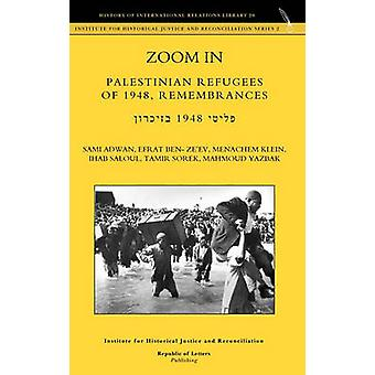 Zoom in. Palestinian Refugees of 1948 Remembrances English  Hebrew Edition by Adwan & Sami