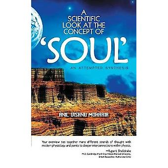 A Scientific Look at the Concept of Soul by Moharir & Anil Vishnu