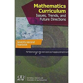 Mathematics Curriculum - Issues -Trends - and Future Direction - 72nd