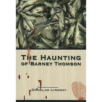 Haunting of Barney Thomson by Douglas Lindsay - 9780954138769 Book