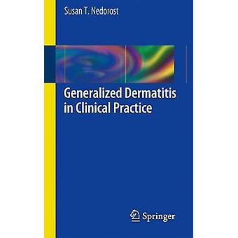 Generalized Dermatitis in Clinical Practice by Susan Nedorost - 97814