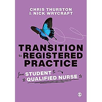 Transition to Registered Practice - From Student to Qualified Nurse by