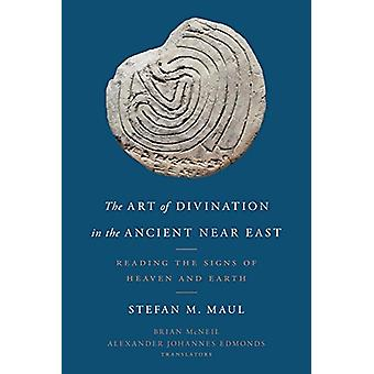 The Art of Divination in the Ancient Near East - Reading the Signs of