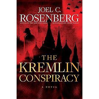 The kremlin conspiracy by Joel C. Rosenberg - 9781496406217 Book