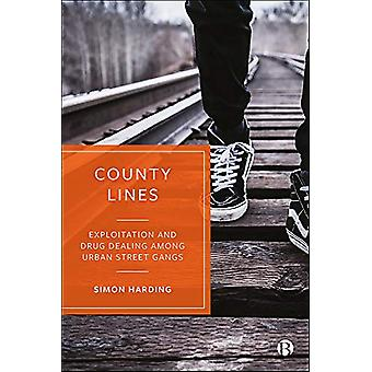 County Lines - Exploitation and Drug Dealing among Urban Street Gangs
