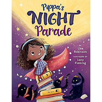 Pippa's Night Parade by Lisa Robinson - 9781542093002 Book