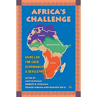 Africa's Challenge - Using Law for Good Governance and Development by