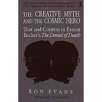The Creative Myth and The Cosmic Hero - Text and Context in Ernest Bec