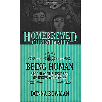 The Homebrewed Christianity Guide to Being Human - Becoming the Best B