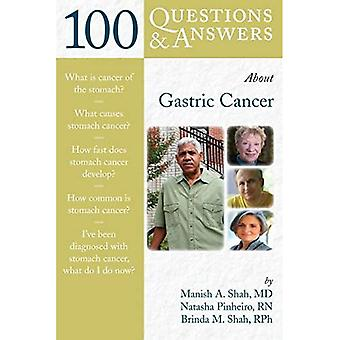 100 Questions and Answers About Gastric Cancer (100 Questions & Answers about . . .) (100 Questions & Answers about . . .)