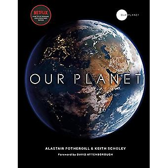 Our Planet - The official companion to the ground-breaking Netflix ori