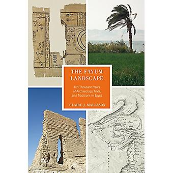 The Fayum Landscape - Ten Thousand Years of Archaeology - Texts - and