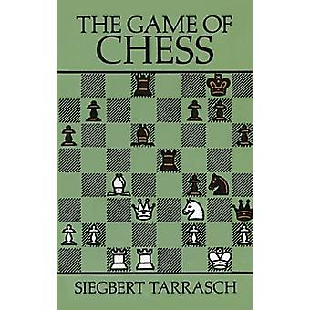 The Game of Chess (Facsimile edition) by Siegbert Tarrasch - 97804862