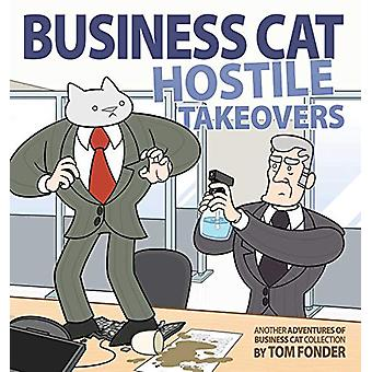 Business Cat - Hostile Takeovers by Tom Fonder - 9781524850814 Book
