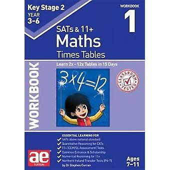KS2 Times Tables Workbook 1 - 15 Day Learning Programme for 2x - 12x T