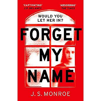 Forget My Name by J.S. Monroe - 9781786698063 Book