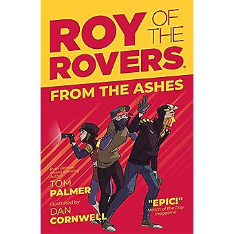 Roy of the Rovers - From the Ashes (Fiction 5) by Tom Palmer - 9781781