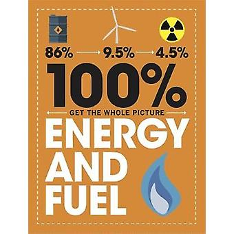 Energy and Fuel 100 Get the Whole Picture