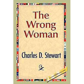 The Wrong Woman by Charles D Stewart - 9781421889160 Book