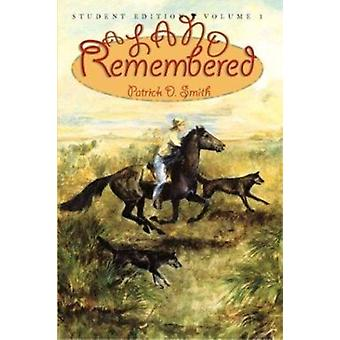 Land Remembered - Volume 1 by Patrick D Smith - 9781561642304 Book