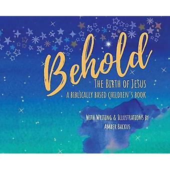 Behold - The Birth of Jesus by Amber N Backus - 9781646697045 Book