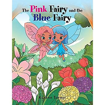 The Pink Fairy and the Blue Fairy by Karene Turner - 9781796004298 Bo
