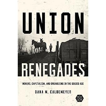 Union Renegades by Dana M. Caldemeyer