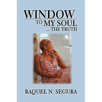 Window to My Soul...the Truth