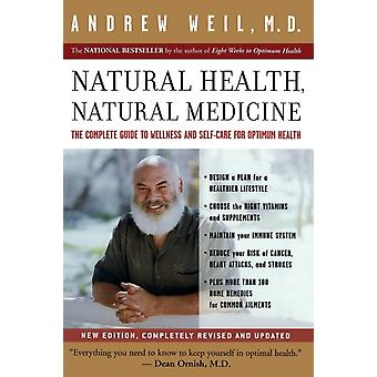 Natural Health Natural Medicine  The Complete Guide to Wellness and Selfcare for Optimum Health by Andrew T Weil