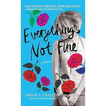 Everythings Not Fine by Sarah Carlson