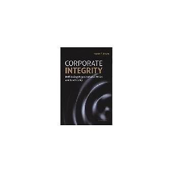 Corporate Integrity: Rethinking Organizational Ethics, Communication, and Leadership