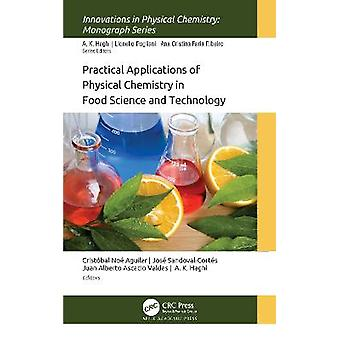 Practical Applications of Physical Chemistry in Food Science and Technology Innovations in Physical Chemistry