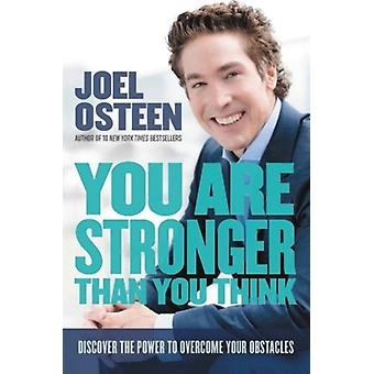 You Are Stronger than You Think by Joel Osteen
