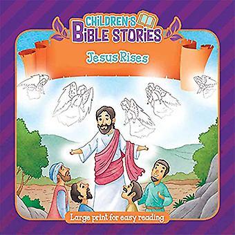 Jesus Rises (Children's Bible Stories)