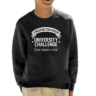 Ich sehe auch viel University Challenge sagte niemand jemals Kinder Sweatshirt