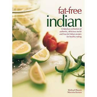 Fettfrei / ohne Fett Indian - eine fabelhafte Sammlung von authentischen - köstliche No-fa