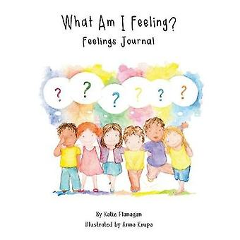 What Am I Feeling? - Feelings Journal by Katie Flanagan - 978178623992