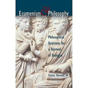 Ecumenism and Philosophy - Philosophical Questions for a Renewal of Di