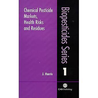 Kemiska bekämpningsmedel marknader - hälsorisker och rester av J. Harris-