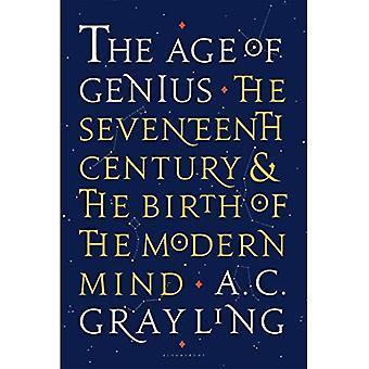 L'âge du génie: au XVIIe siècle et la naissance de l'esprit moderne