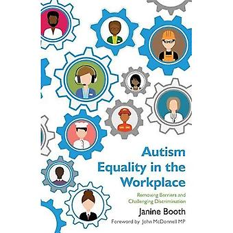 Autism Equality in the Workplace: Removing Barriers and Challenging Discrimination