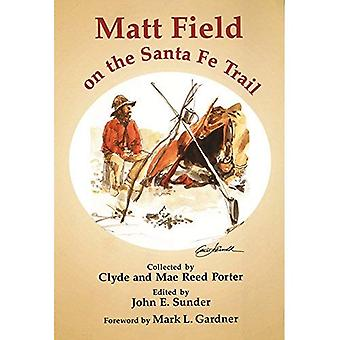 Matt-Feld auf dem Santa Fe Trail (American Exploration & Reisen S.)