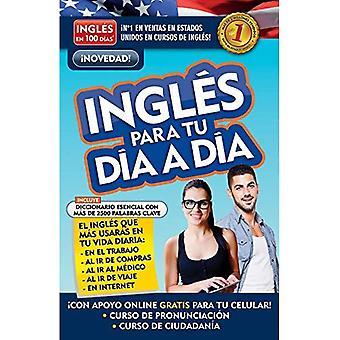 Ingl s En 100 D as - Ingl s Para Tu D a a D a / Everyday English (Ingl's En 100 D-As)