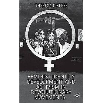 Feminist Identity Development and Activism in Revolutionary Movements Unusual Suspects by OKeefe & Theresa