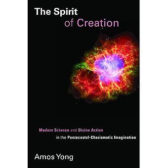 De geest van de schepping: moderne wetenschap en goddelijke actie in de verbeelding van de charismatische pinksterbeweging (Pinkster manifesten)