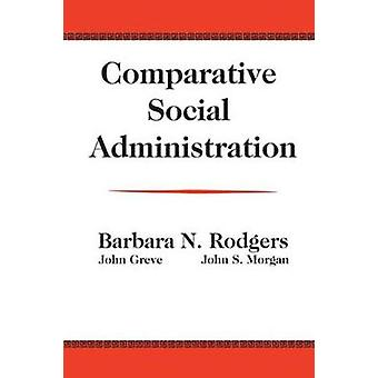 Comparative Social Administration by Greve & John