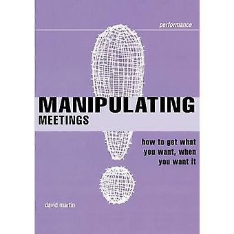 Manipulating Meetings by Martin & David