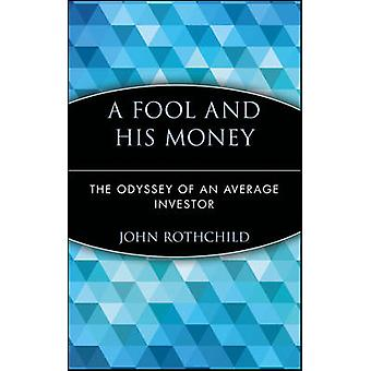 A Fool and His Money by Rothchild & John