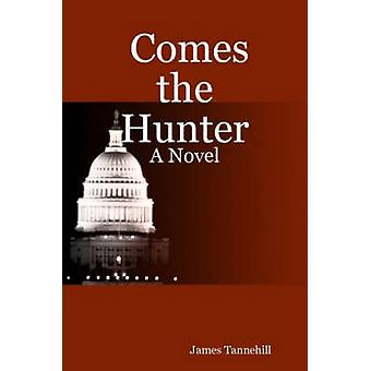 Comes the Hunter by Tannehill & James