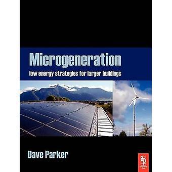 استراتيجيات كميات منخفضة الطاقة للمباني أكبر من باركر & ديف